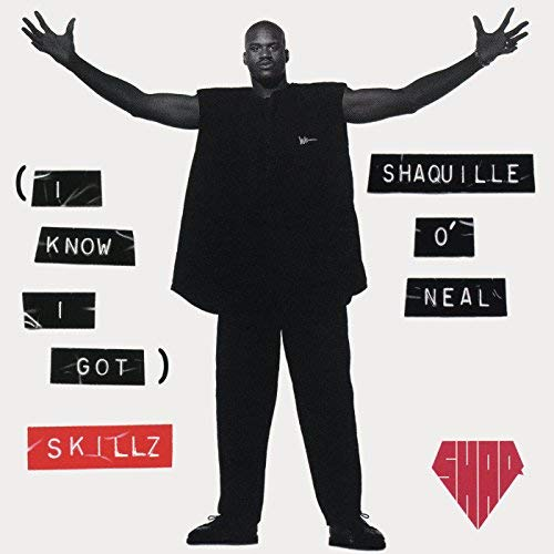 https://shaqfuradio.com/wp-content/uploads/2018/10/Shaquille-ONeal-I-Know-I-Got_Skillz-Shaq_Fu_Radio.jpg