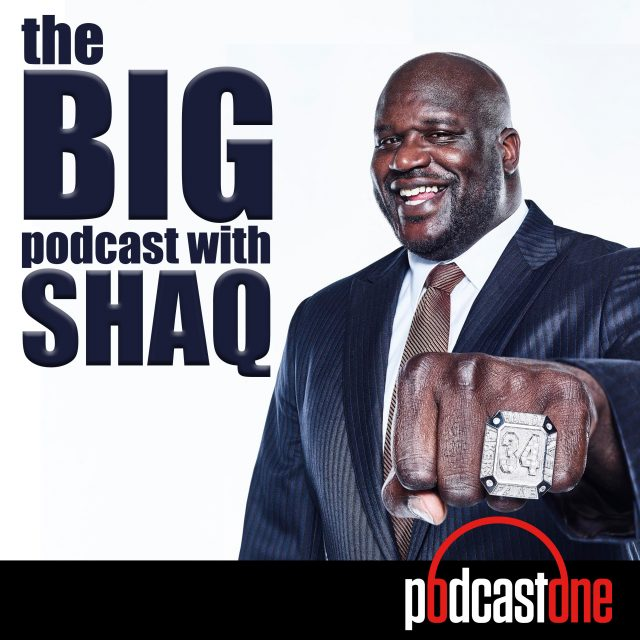 Notes from the Latest Big Podcast With Shaq