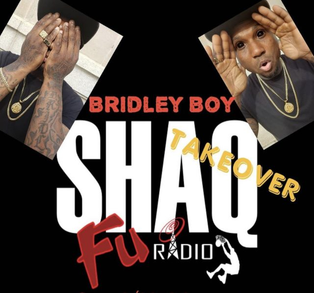 https://shaqfuradio.com/wp-content/uploads/2020/09/Bridley-Boy-Shaq-Fu-Radio-TAKEOVER-640x597.jpg